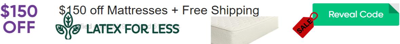 $150 Off Latex For Less Mattress